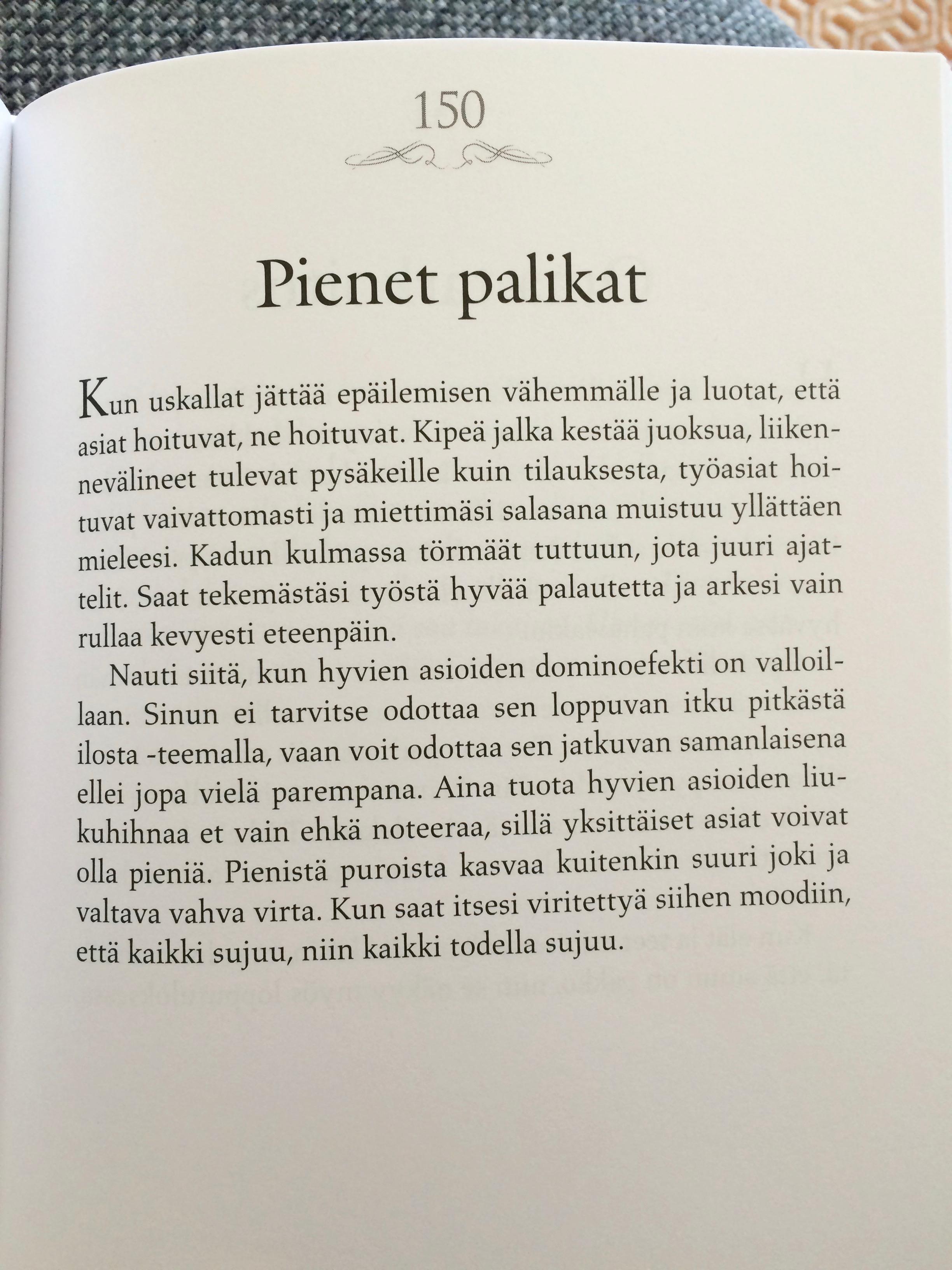 Kas, pitäisi useammin lukea omia kirjoituksiani! Tämä osuva tähän hetkeen. (Sisäinen voima - 365 ajatusta parempaan arkeen (Readme.fi).